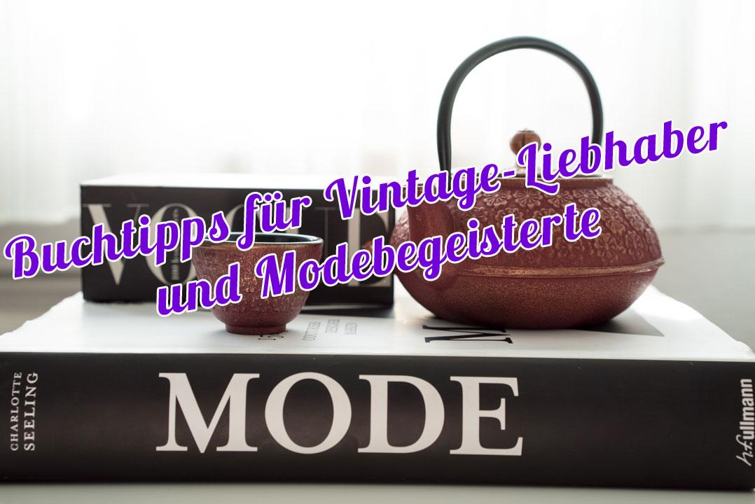 Buchtipps für Vintage-Liebhaber und Modebegeisterte