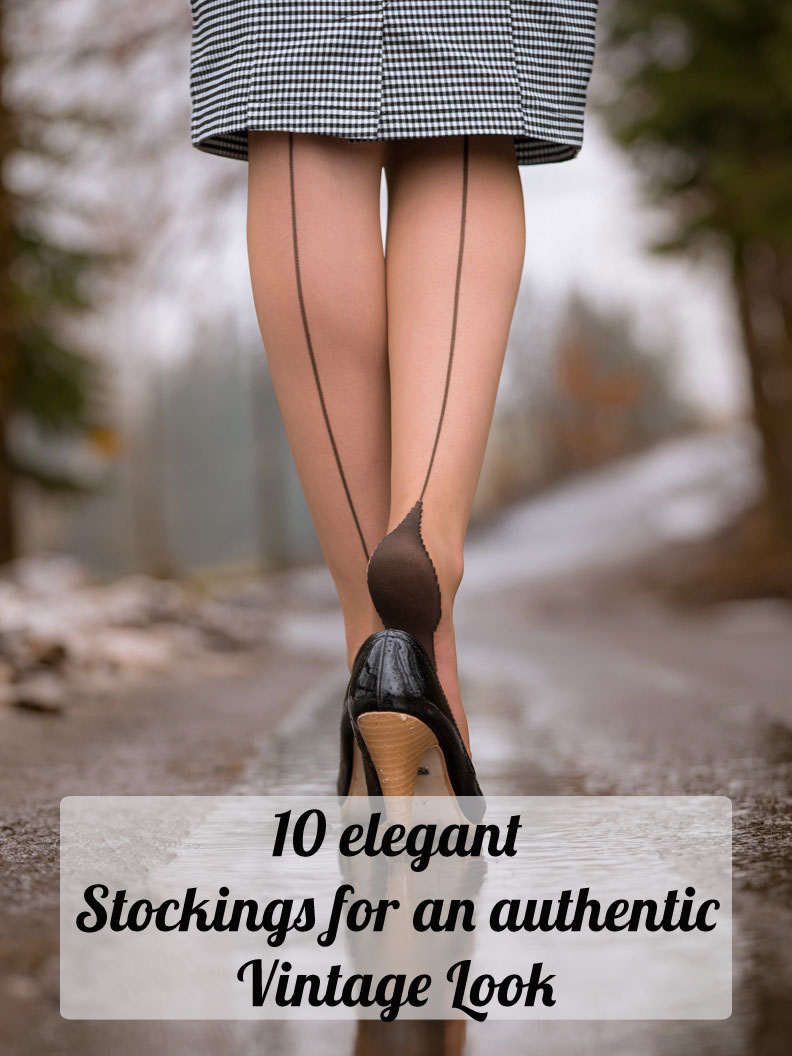 Stockings and Tights: 10 elegant Hoses for an authentic Vintage Outfit
