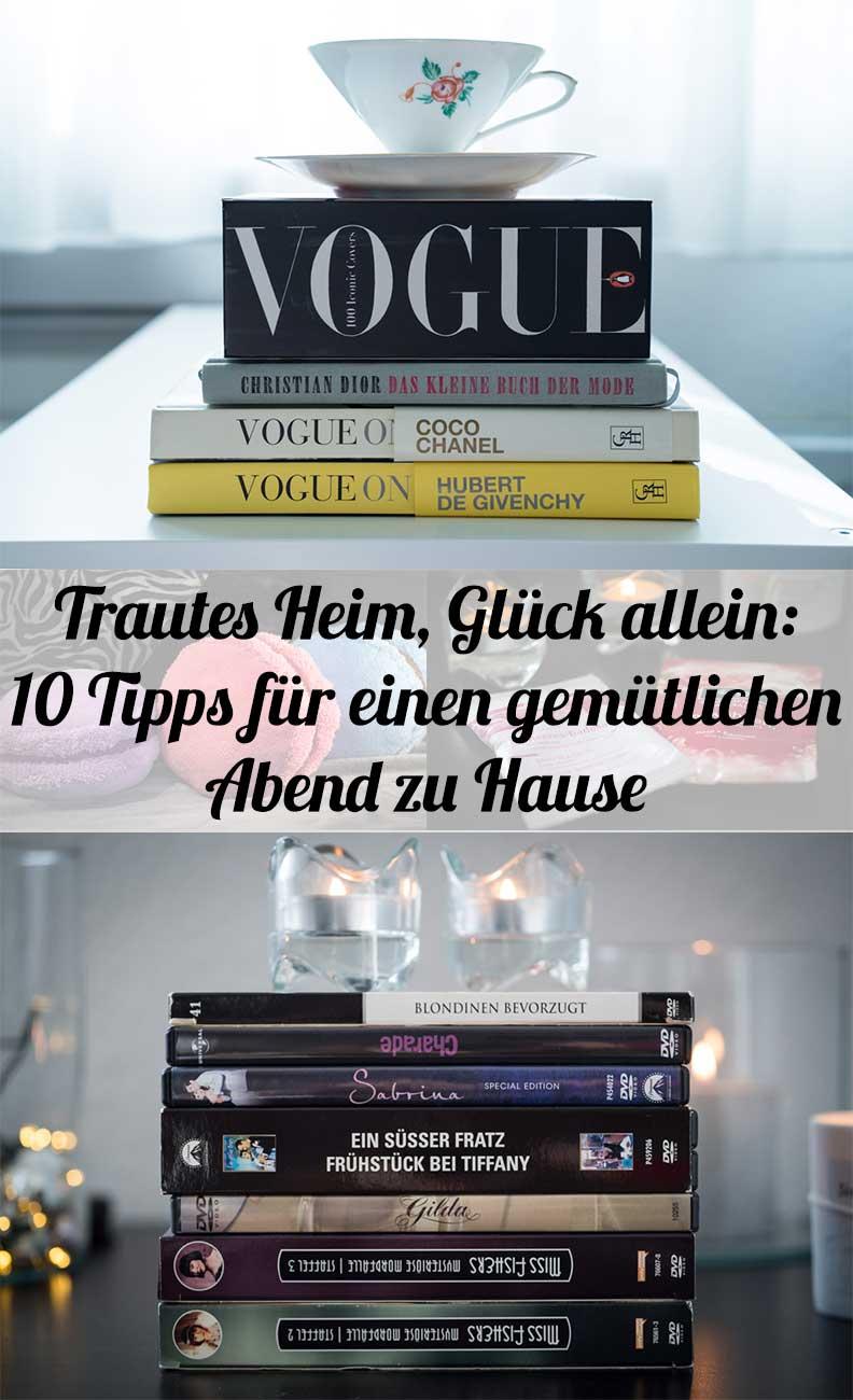 Trautes Heim, Glück allein: 10 Tipps von Lifestyle-Bloggerin RetroCat für einen gemütlichen Abend zu Hause