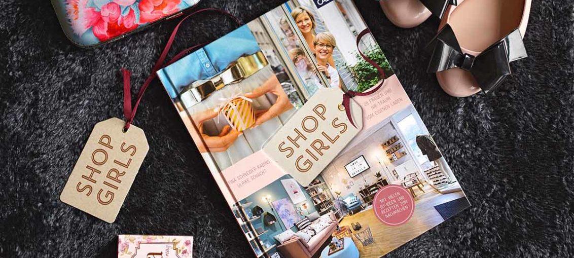 Shop Girls: Ein Buch über mutige Frauen und ihre Läden