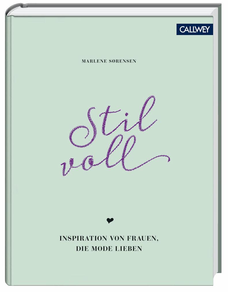 """Das Buch """"Stilvoll: Inspiration von Frauen, die Mode Lieben"""" von Marlene Sørensen"""