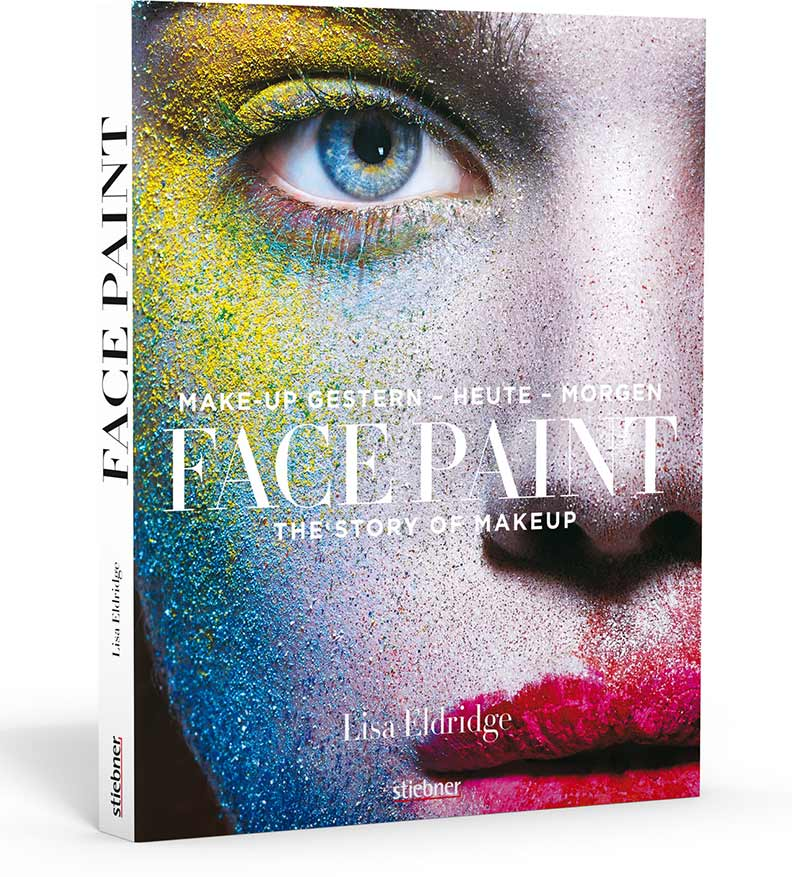 "Das Buch ""Face Paint: The Story Of Makeup: Make-up gestern - heute - morgen"" von Lisa Eldridge"