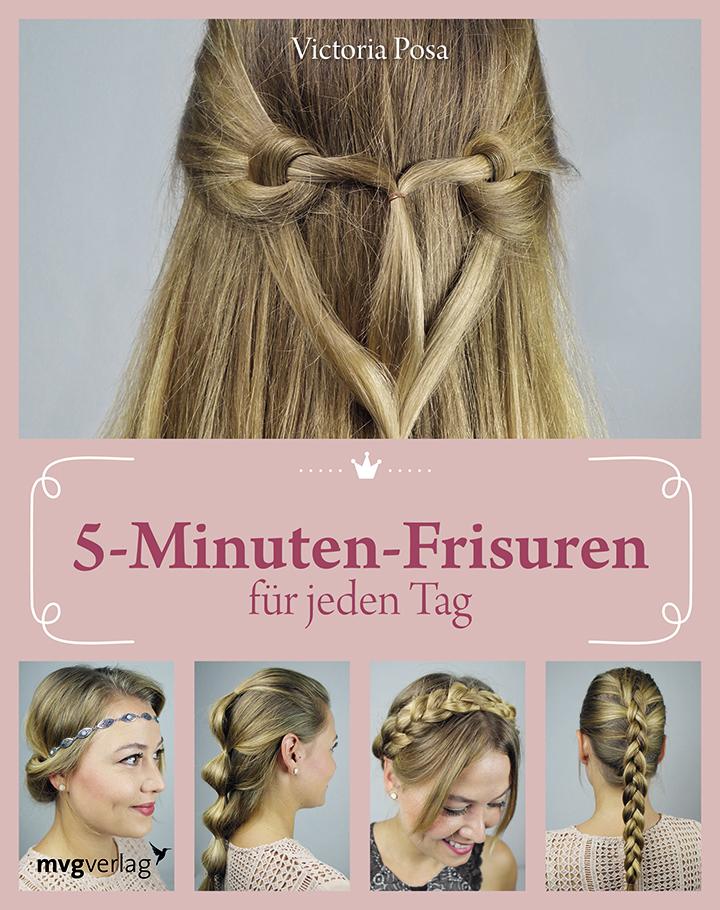 5-Minuten-Frisuren für jeden Tag von Victoria Posa - Buchvorstellung