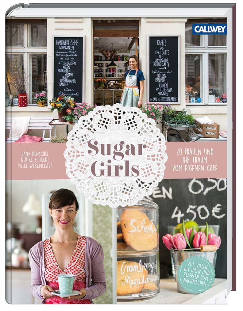 """Eine Buchvorstellung von """"Sugar Girls: 20 Frauen und ihr Traum vom eigenen Café"""""""
