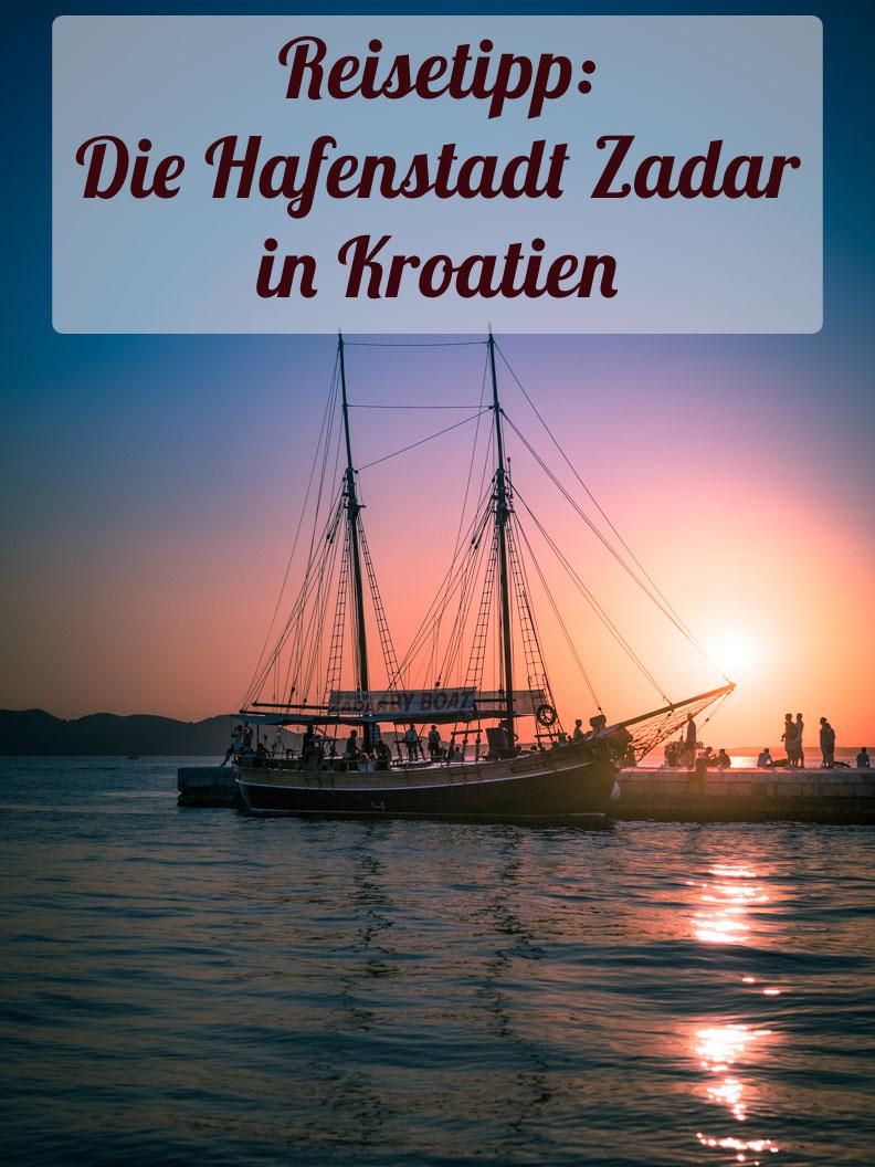 Reisetipp für den Kroatien-Urlaub: Die Hafenstadt Zadar in Norddalmatien - Reiseblog RetroCat