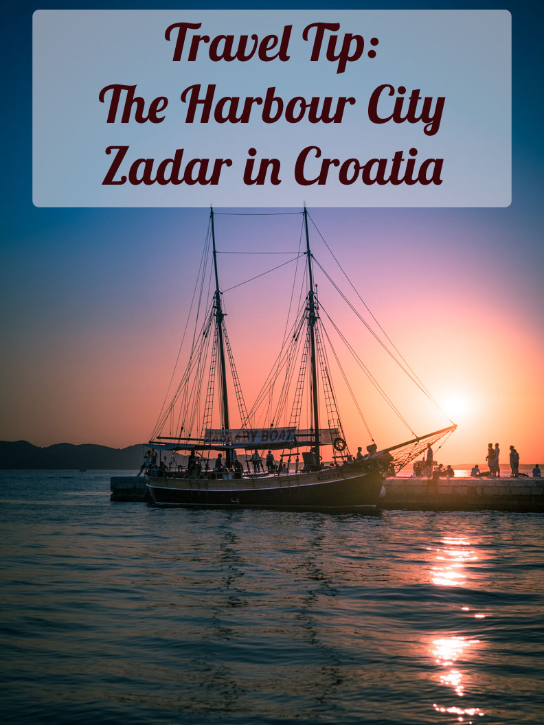 Travel Tip for Croatia: The Harbour City Zadar in North Dalmatia - Travel Blog RetroCat