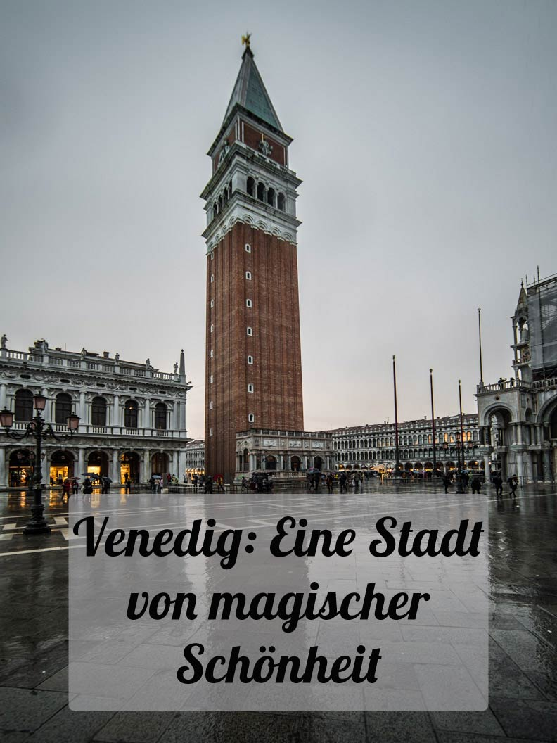 Reisetipp Venedig: Eine Stadt von magischer Schönheit, Opulenz und Romantik