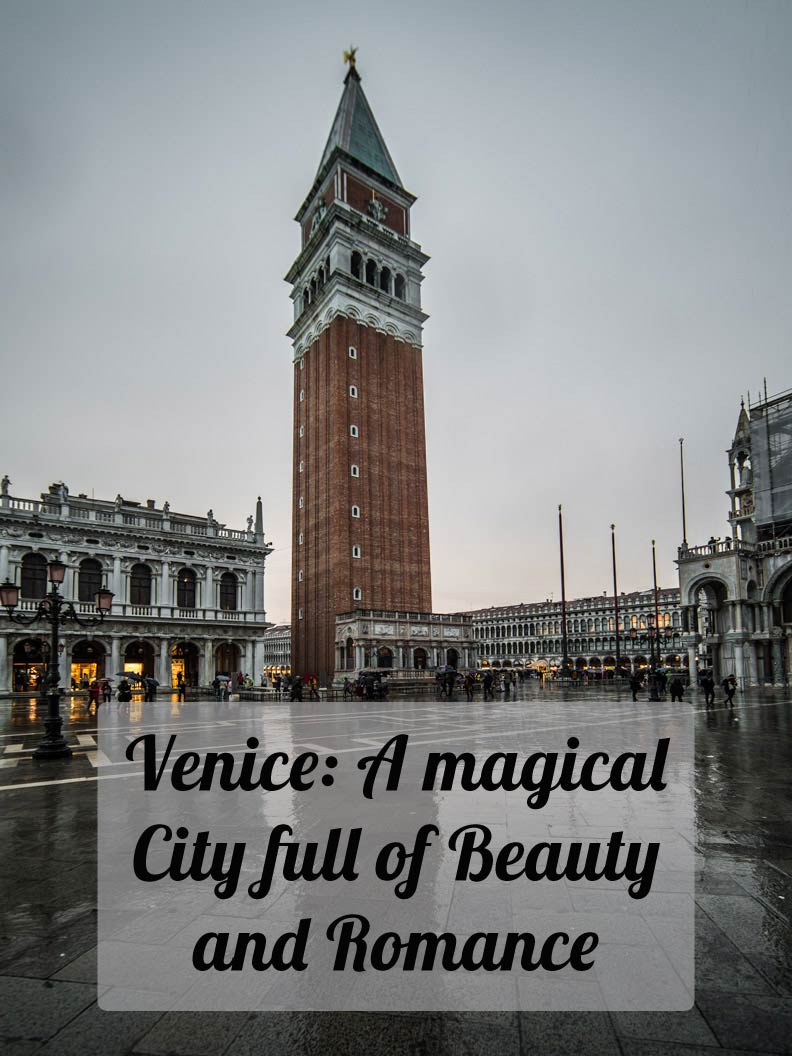Travel Tip Venice: A magical City full of Beauty, Opulence, and Romance