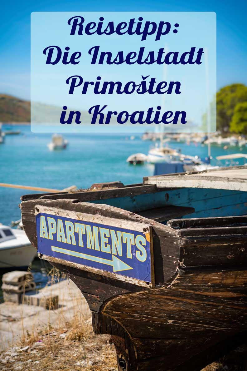Reisetipp für den Sommerurlaub in Kroatien: Die Inselstadt Primošten in Dalmatien