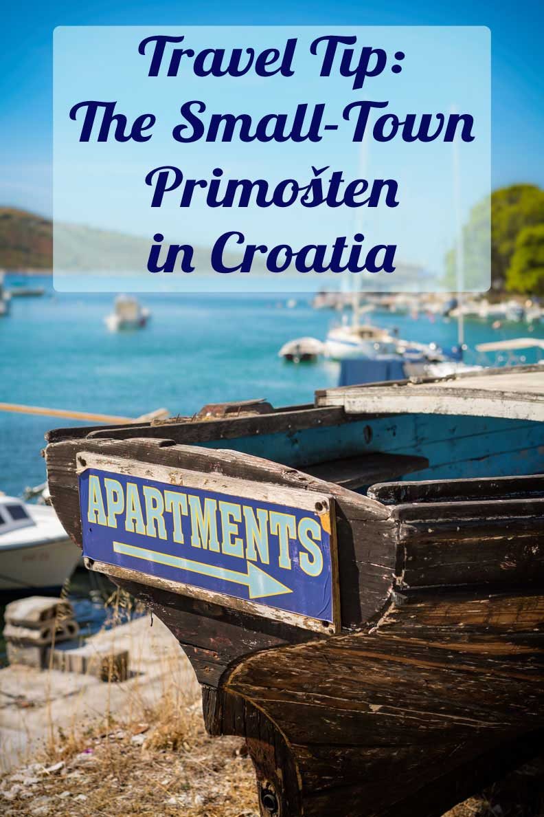 Travel Tip for Croatia: The Small-Town Primošten in Dalmatia