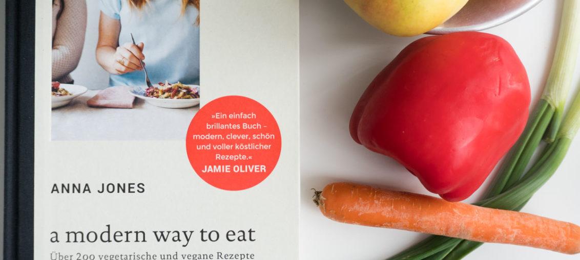 A modern way to eat: Das vegetarische und vegane Kochbuch von Anna Jones