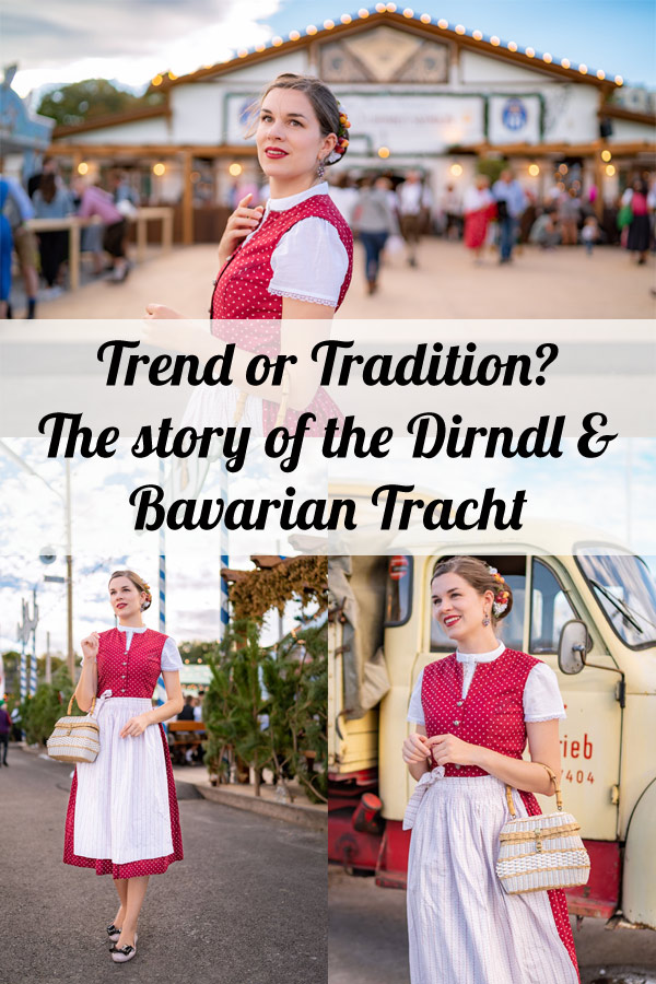 Trend or Tradition? The story of the Dirndl and Bavarian Tracht